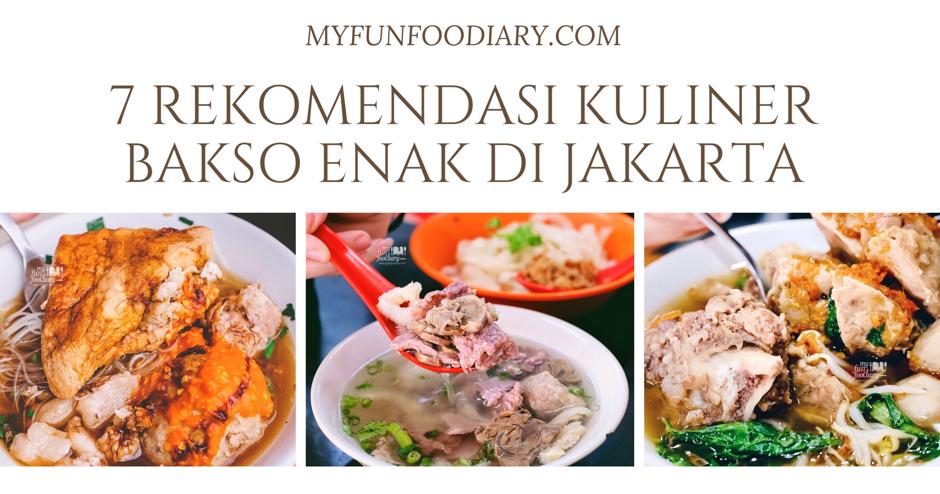 New 7 Rekomendasi Kuliner Bakso Enak Murah Di Jakarta